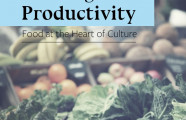 Food at the Heart of Culture #FuellingProductivity