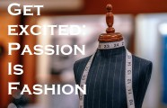 Get excited: passion is fashion