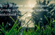 Why Winnow and Compass Group are sharing creative solutions