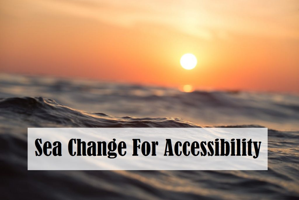 Sea Change For Accessibility