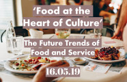 Food at the Heart of Culture – The Future Trends – 16th May 2019