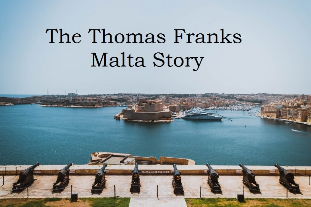 The Thomas Franks Malta Story